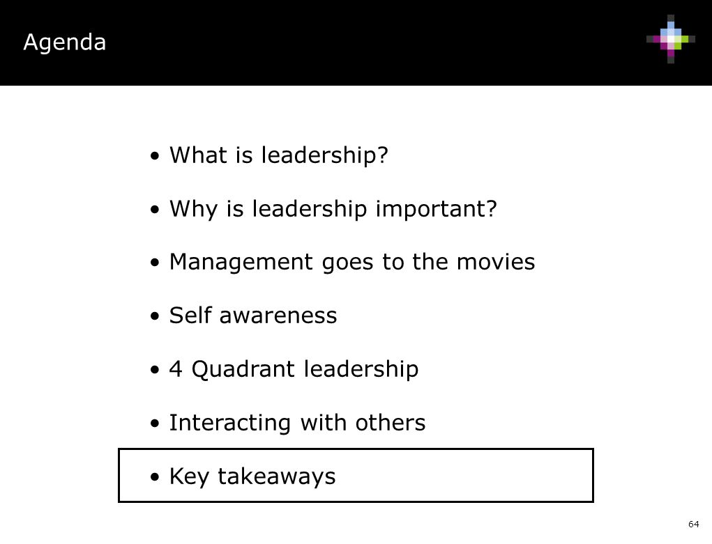 Agenda What is leadership Why is leadership important Management goes to the movies. Self awareness.