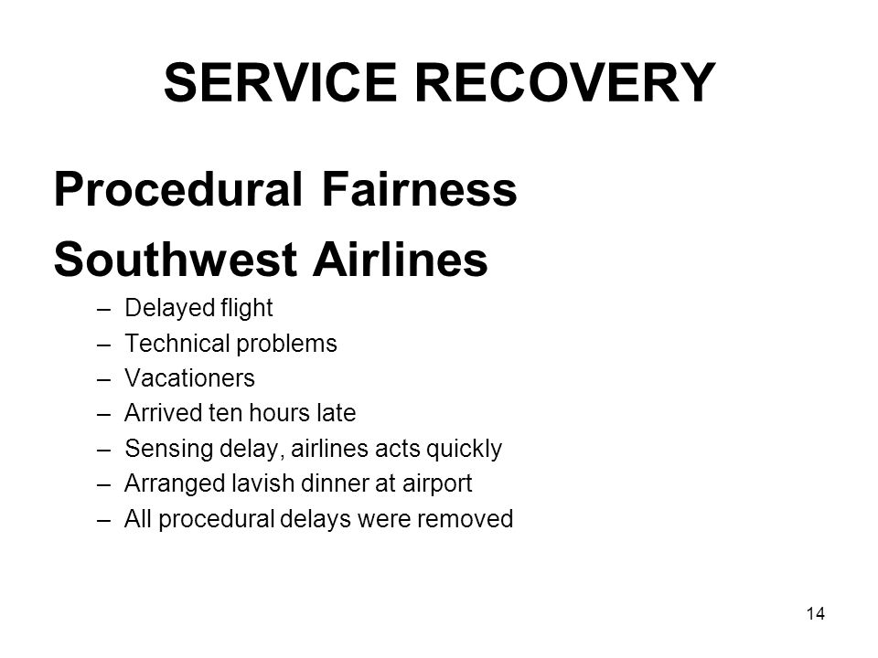 SERVICE RECOVERY Procedural Fairness Southwest Airlines Delayed flight