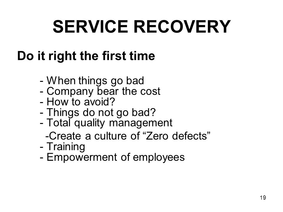 SERVICE RECOVERY Do it right the first time