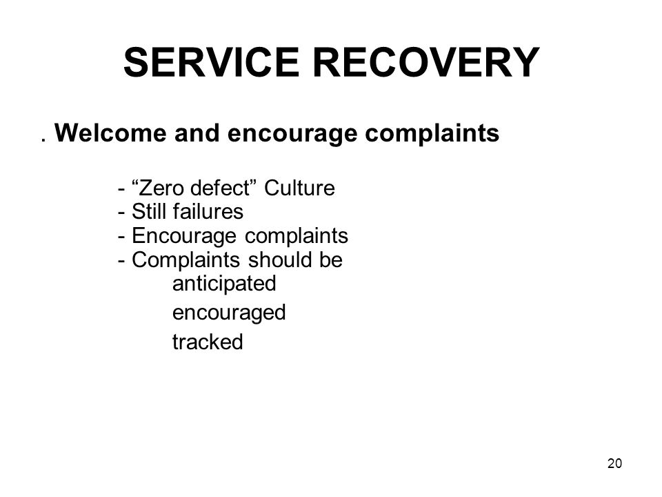 SERVICE RECOVERY . Welcome and encourage complaints