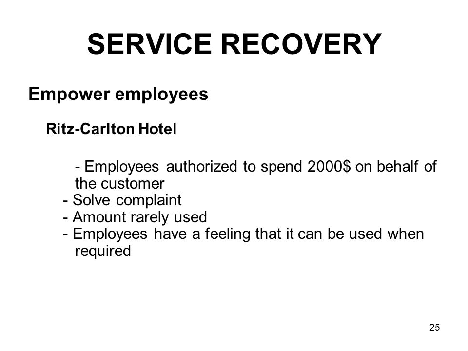 SERVICE RECOVERY Empower employees Ritz-Carlton Hotel