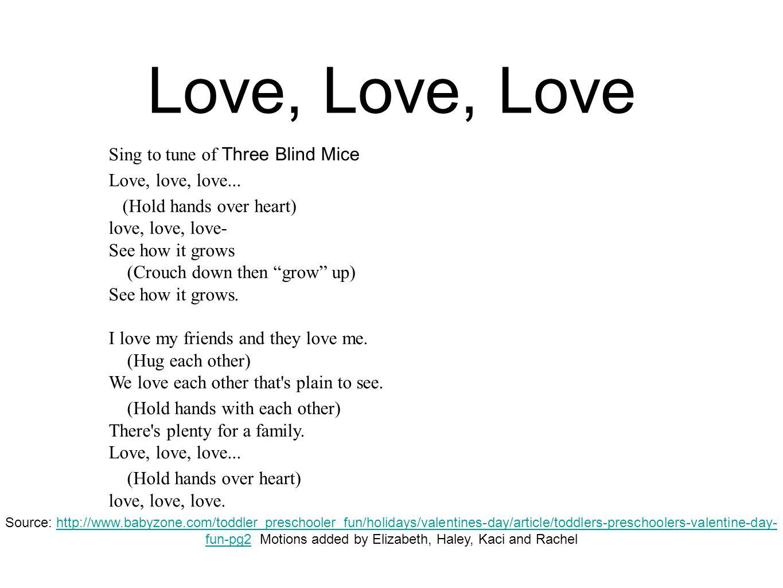 Love, Love, Love Sing to tune of Three Blind Mice Love, love, love...