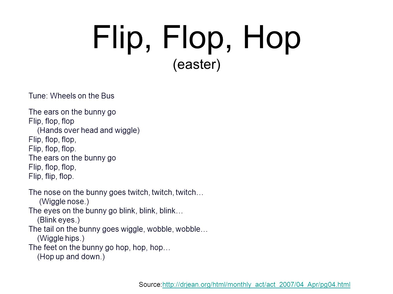 Flip, Flop, Hop (easter) Tune: Wheels on the Bus