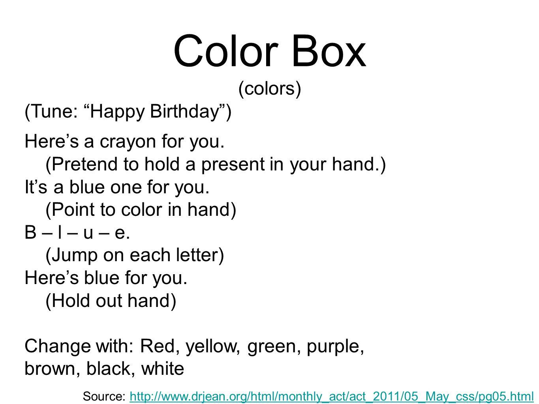 Color Box (colors) (Tune: Happy Birthday )