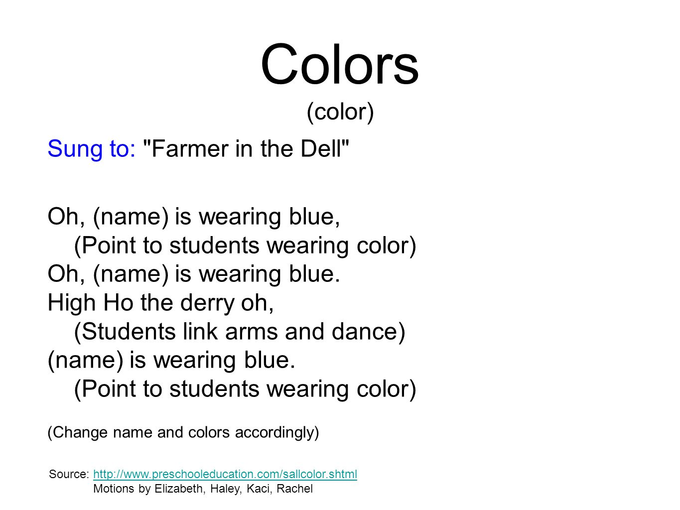 Colors (color) Sung to: Farmer in the Dell