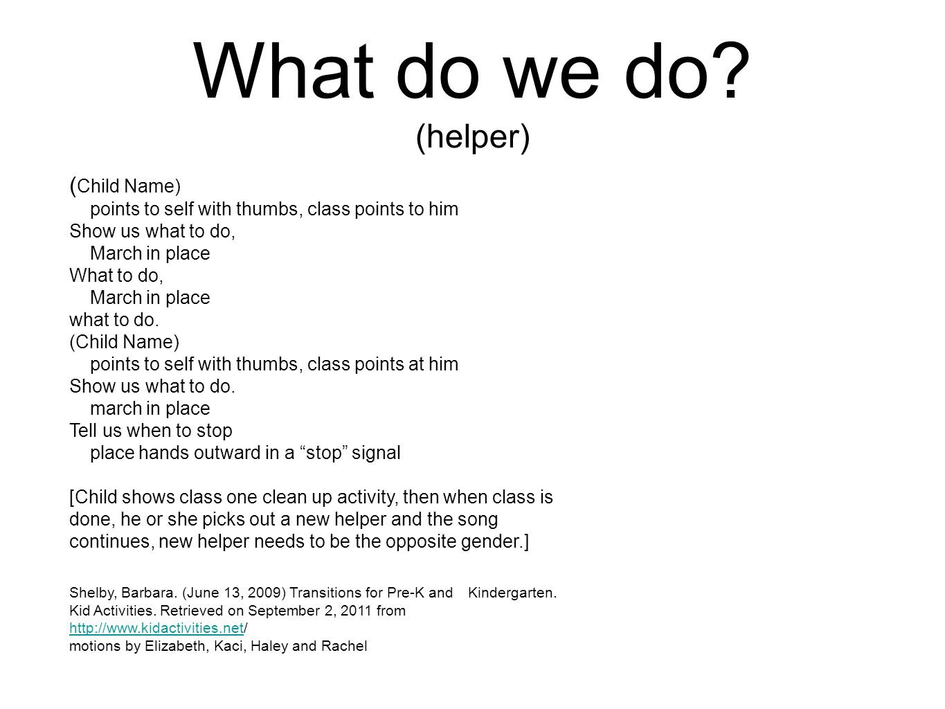 What do we do (helper) (Child Name)