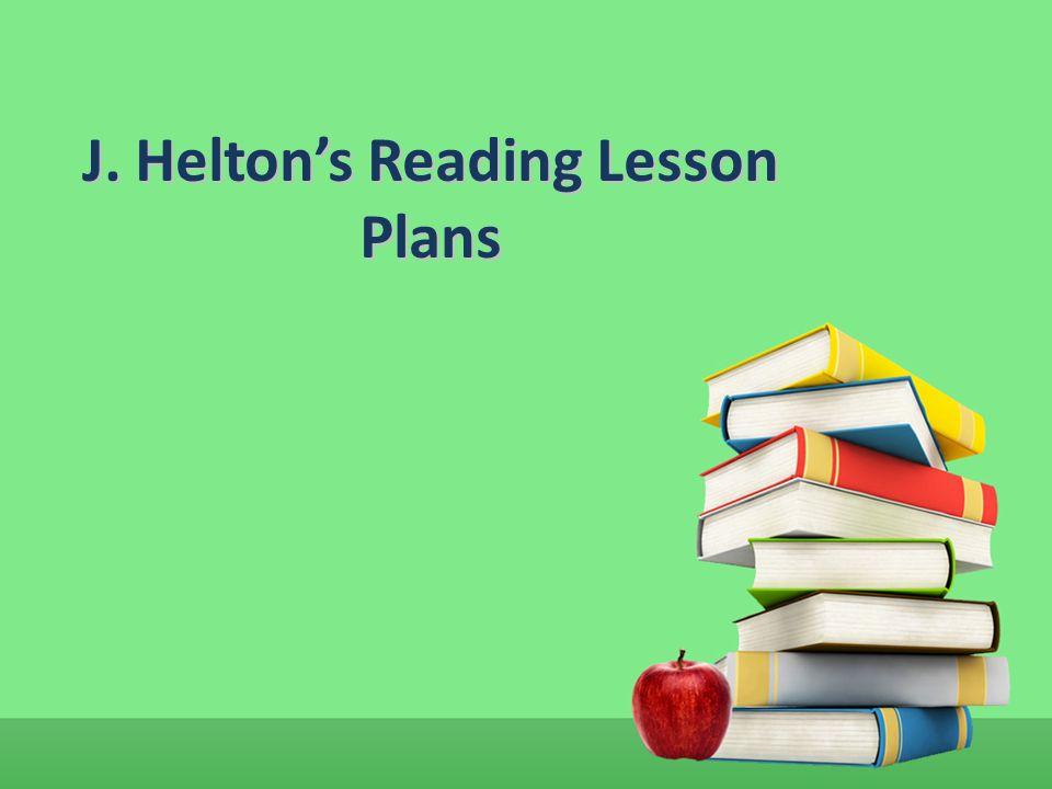 J. Helton's Reading Lesson Plans