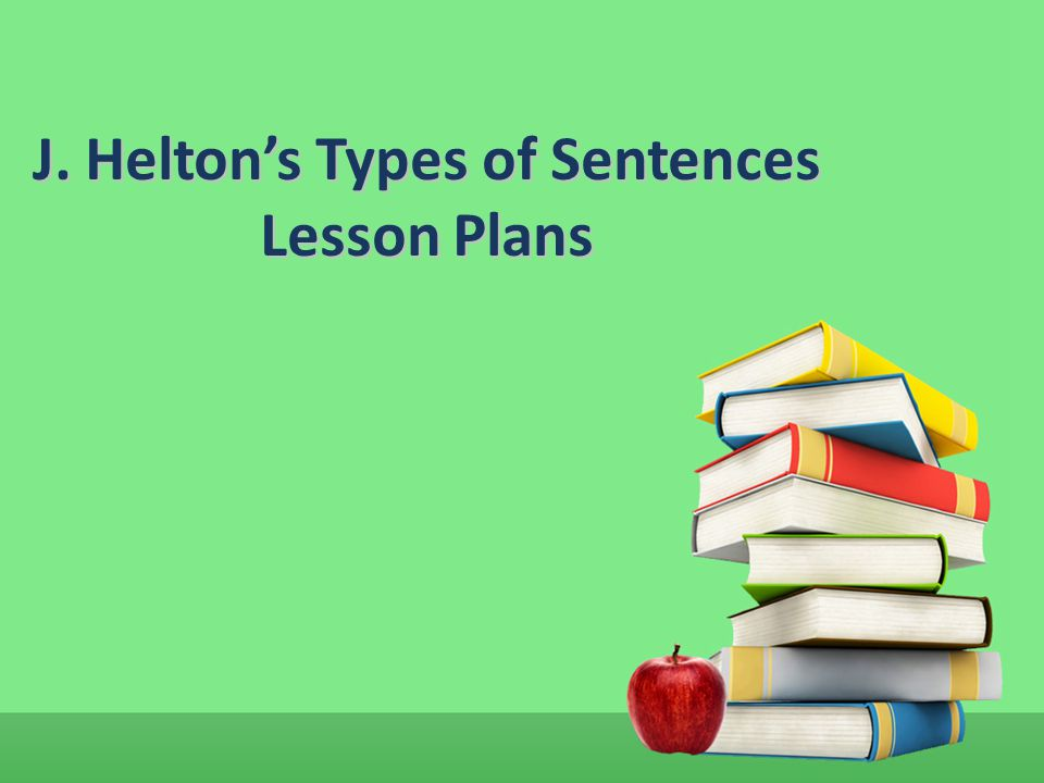 J. Helton's Types of Sentences Lesson Plans