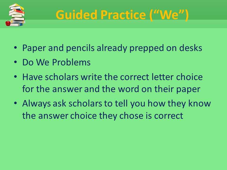Guided Practice ( We )