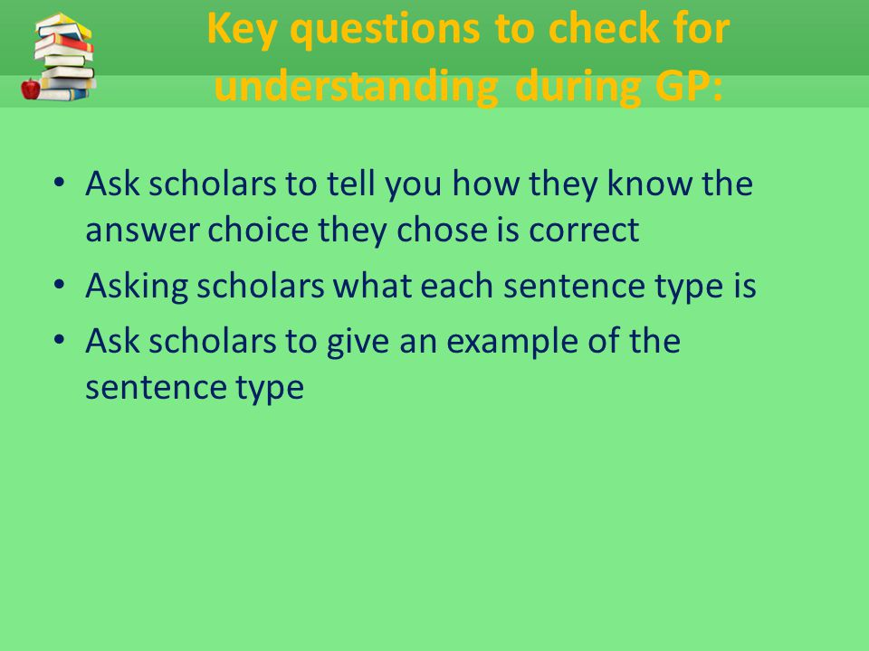 Key questions to check for understanding during GP: