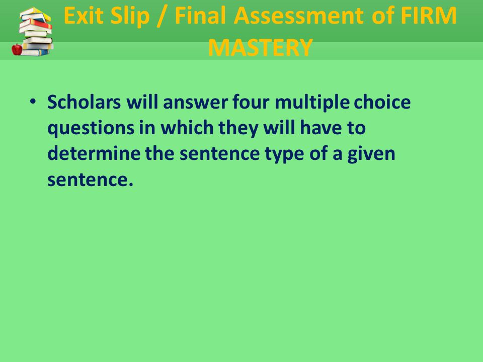 Exit Slip / Final Assessment of FIRM MASTERY