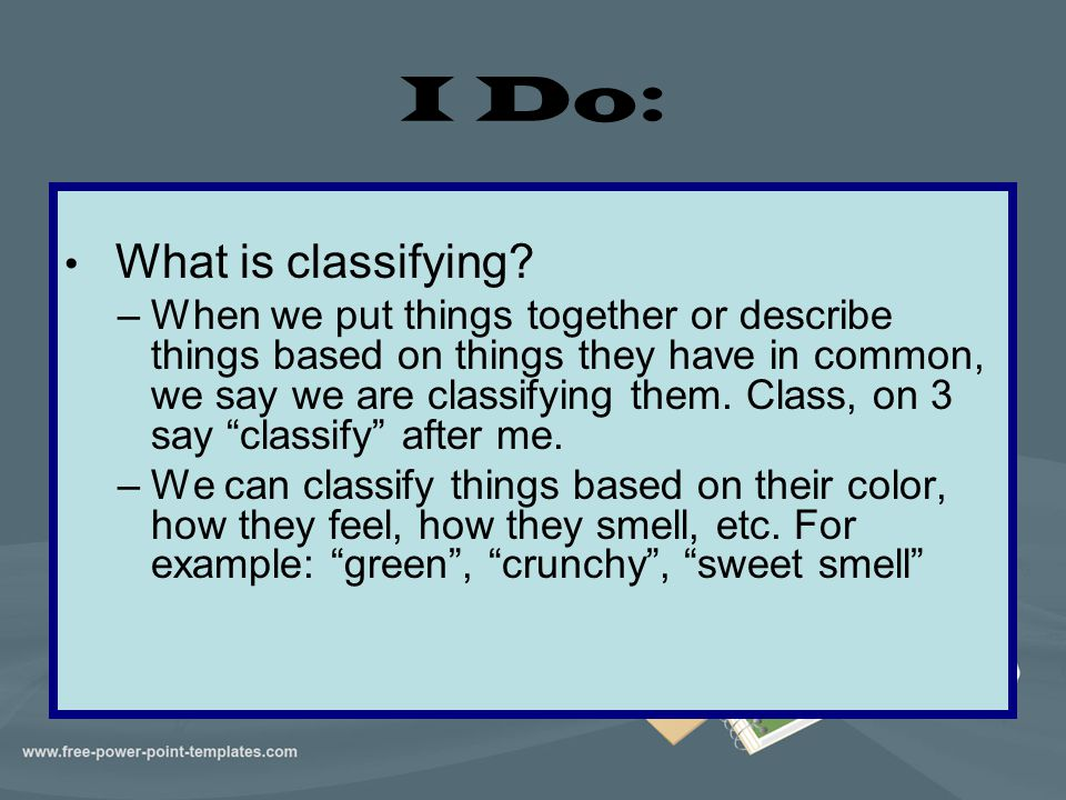I Do: What is classifying