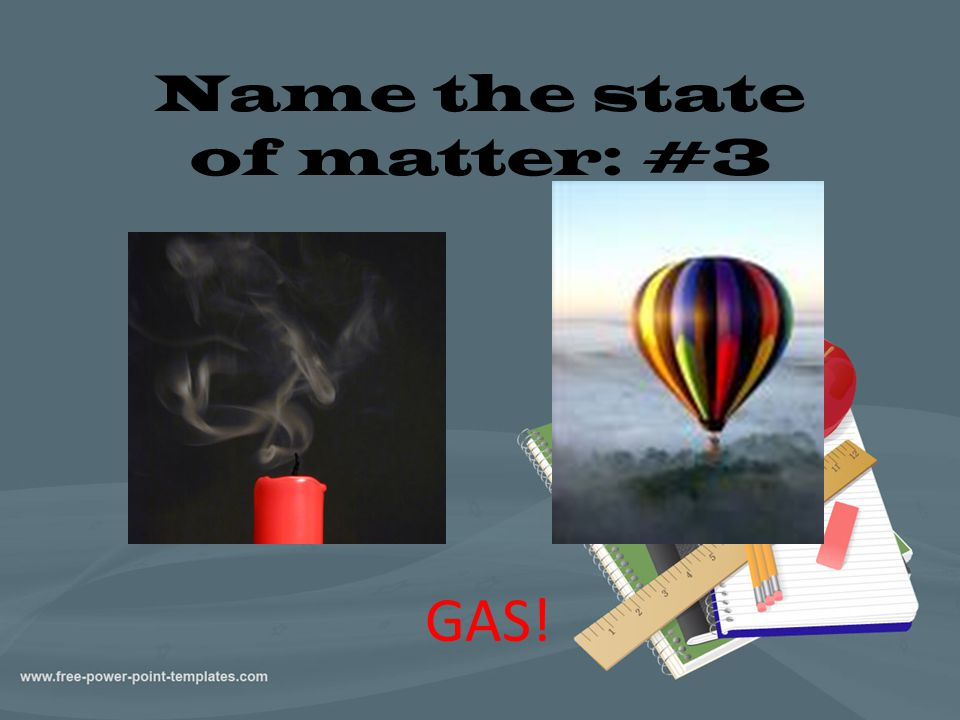 Name the state of matter: #3