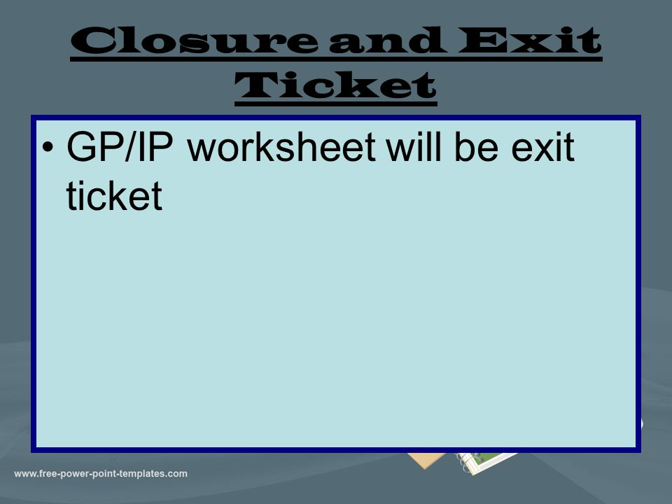 Closure and Exit Ticket