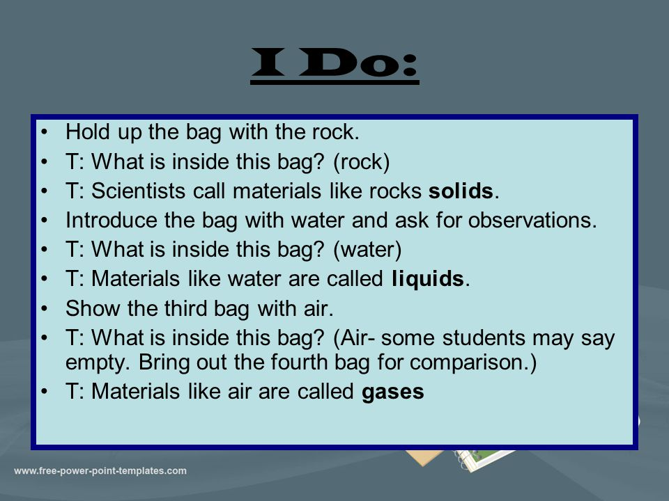 I Do: Hold up the bag with the rock.