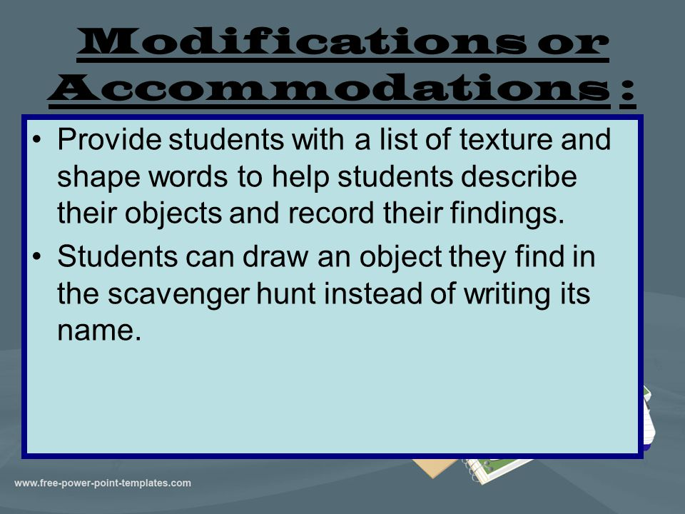 Modifications or Accommodations :