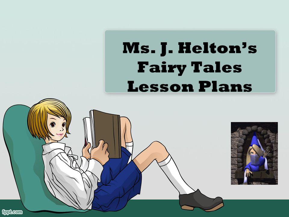 Ms. J. Helton's Fairy Tales Lesson Plans