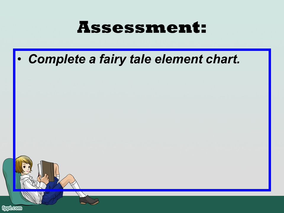 Assessment: Complete a fairy tale element chart.