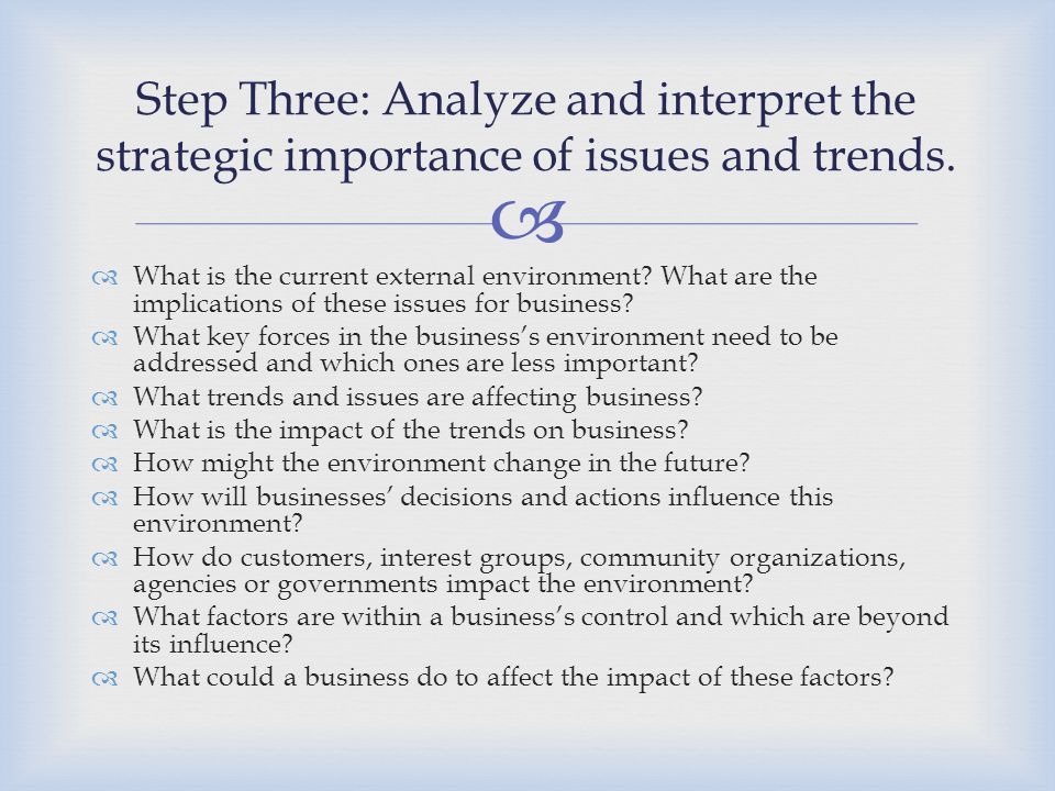 Step Three: Analyze and interpret the strategic importance of issues and trends.