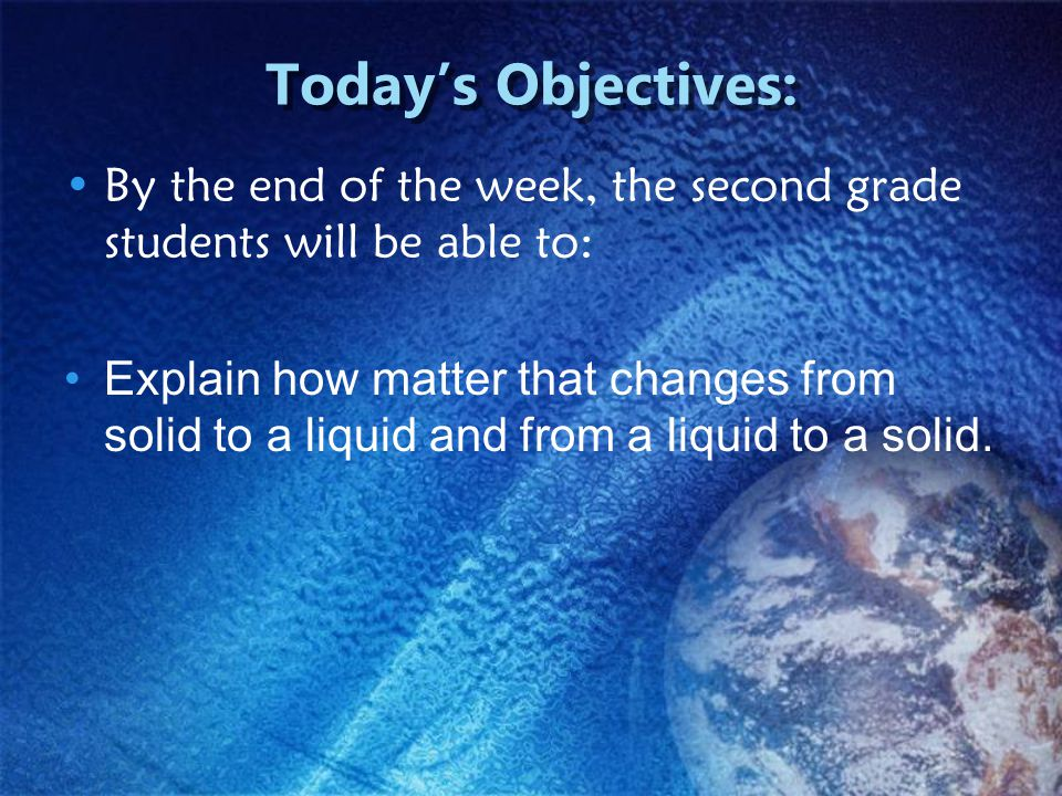 Today's Objectives: By the end of the week, the second grade students will be able to: