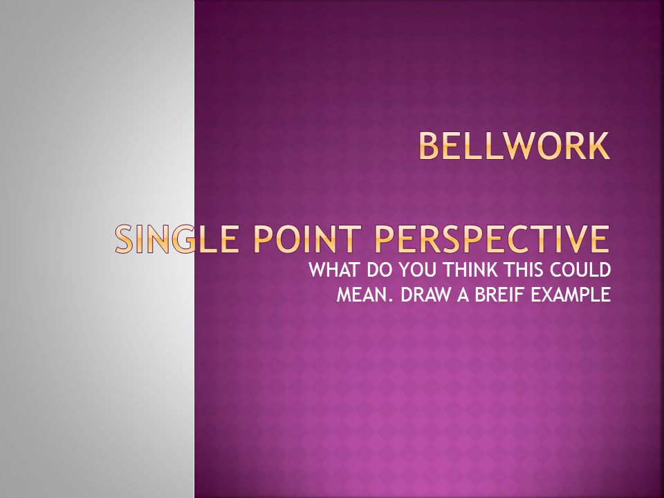 BELLWORK SINGLE POINT PERSPECTIVE