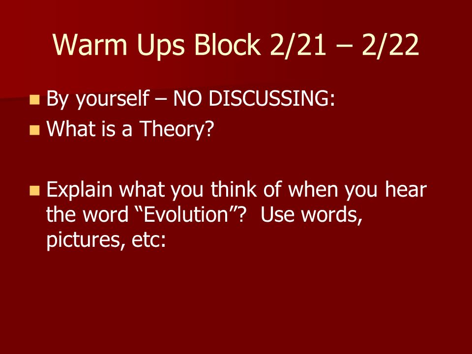 Warm Ups Block 2/21 – 2/22 By yourself – NO DISCUSSING: