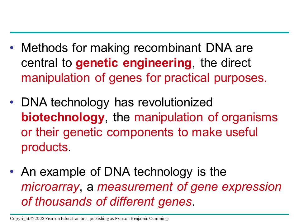 Methods for making recombinant DNA are central to genetic engineering, the direct manipulation of genes for practical purposes.