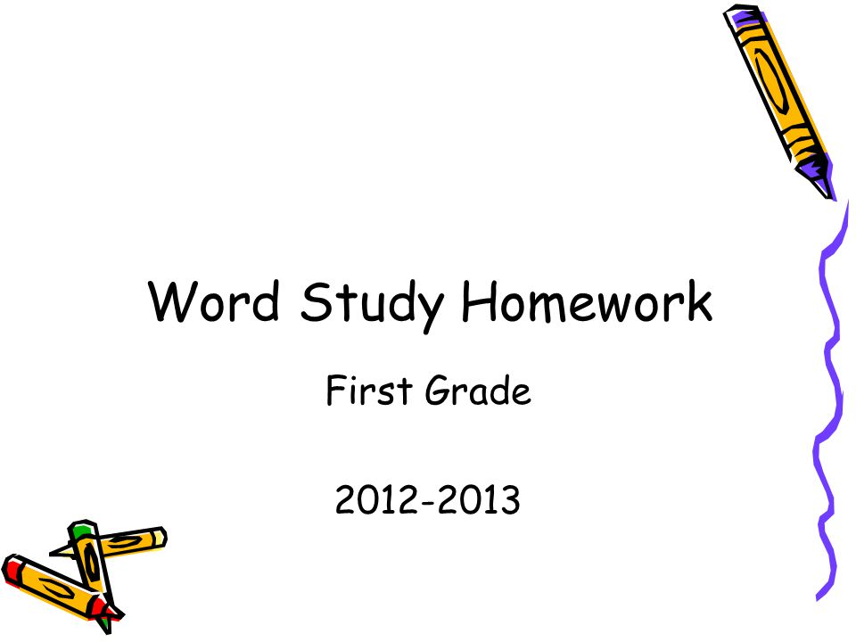Word Study Homework First Grade 2012-2013
