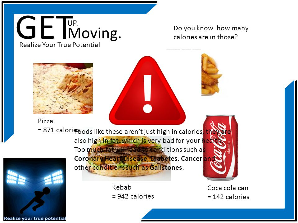 GET Moving. UP. Do you know how many calories are in those