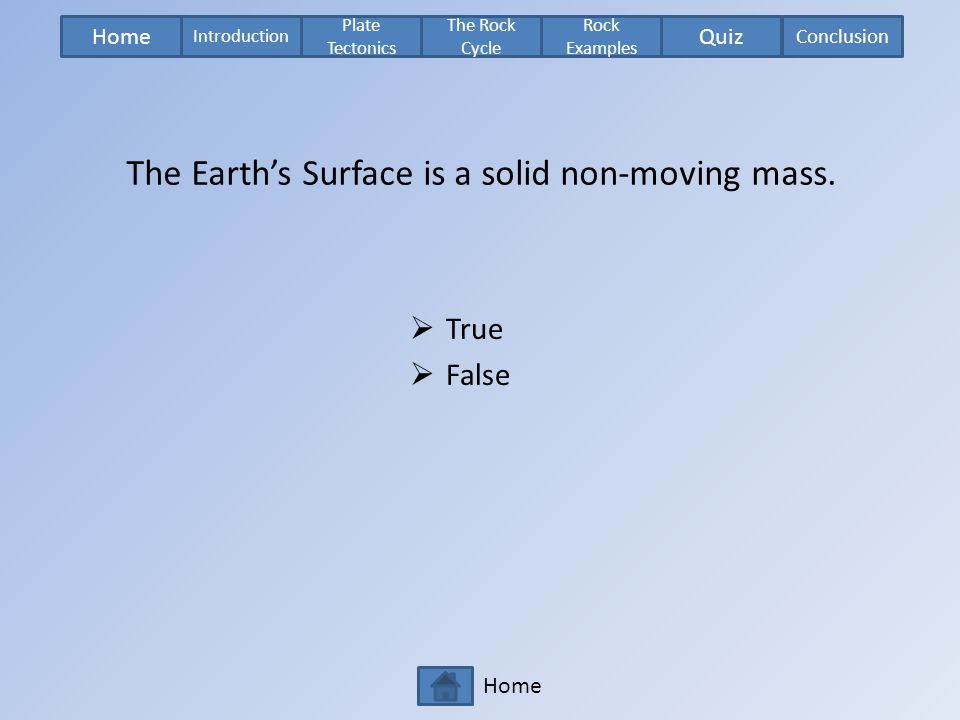 The Earth's Surface is a solid non-moving mass.