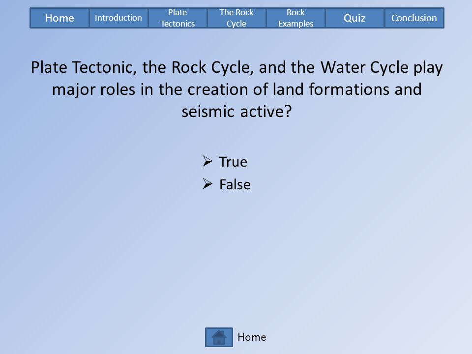 Plate Tectonic, the Rock Cycle, and the Water Cycle play major roles in the creation of land formations and seismic active