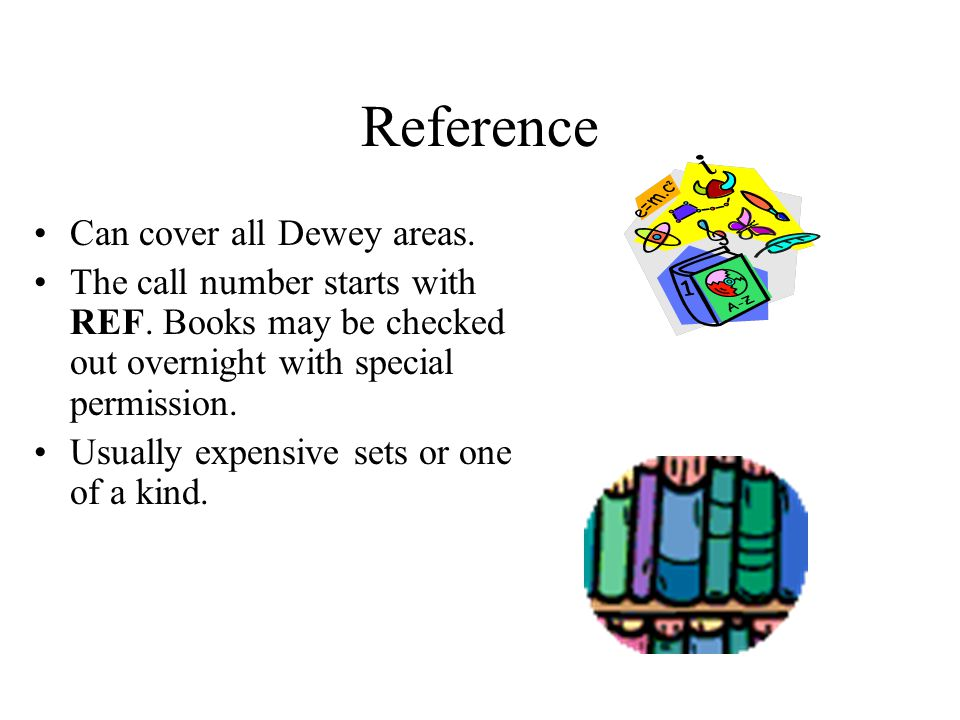 Reference Can cover all Dewey areas.