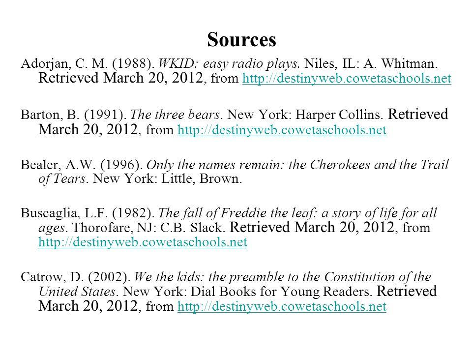 Sources Adorjan, C. M. (1988). WKID: easy radio plays. Niles, IL: A. Whitman. Retrieved March 20, 2012, from http://destinyweb.cowetaschools.net.