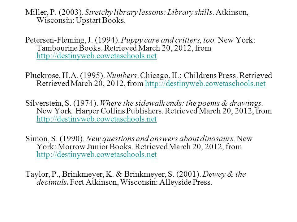 Miller, P. (2003). Stretchy library lessons: Library skills