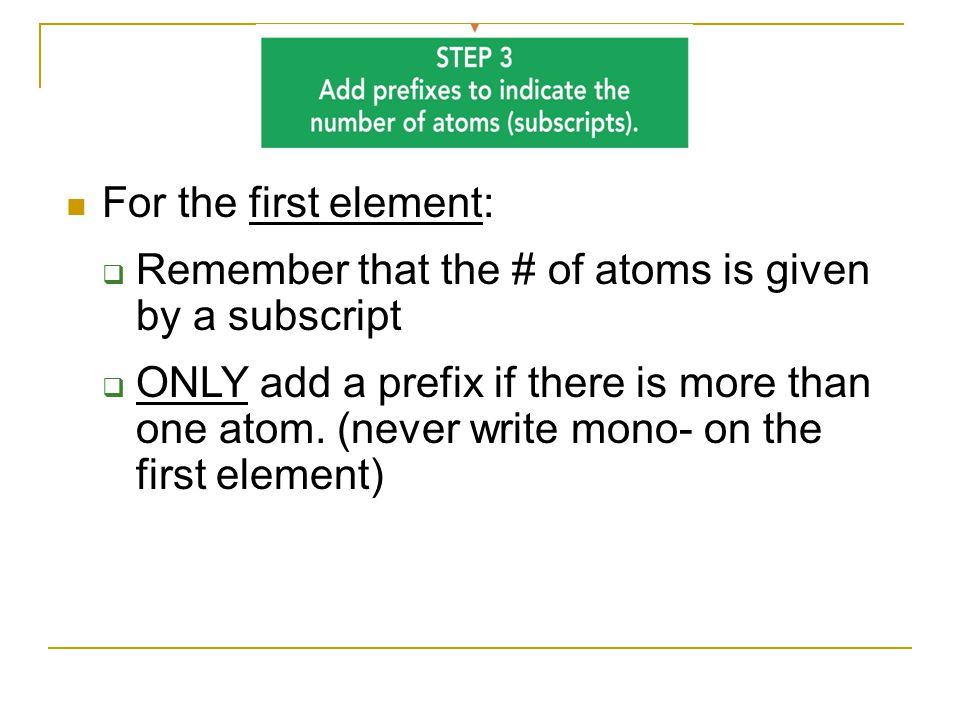 For the first element: Remember that the # of atoms is given by a subscript.