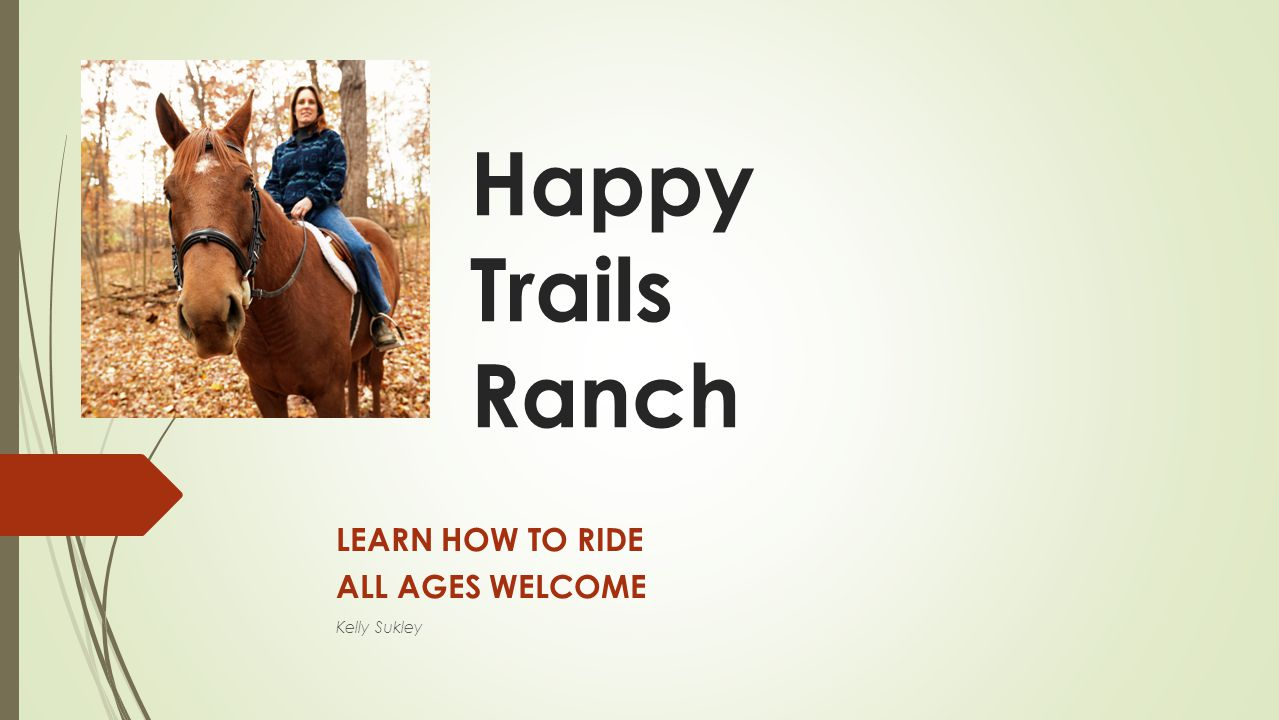 LEARN HOW TO RIDE ALL AGES WELCOME Kelly Sukley
