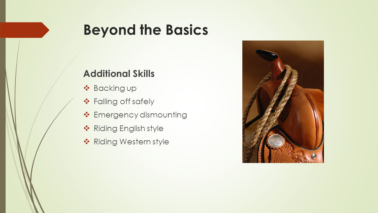 Beyond the Basics Additional Skills Backing up Falling off safely