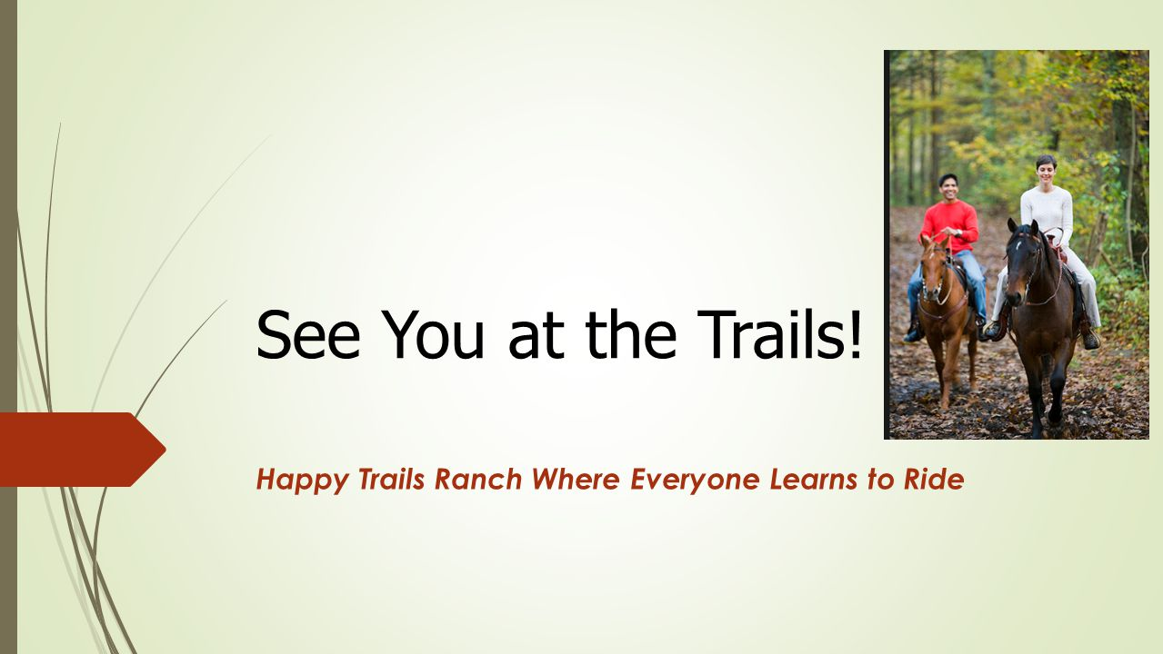 Happy Trails Ranch Where Everyone Learns to Ride