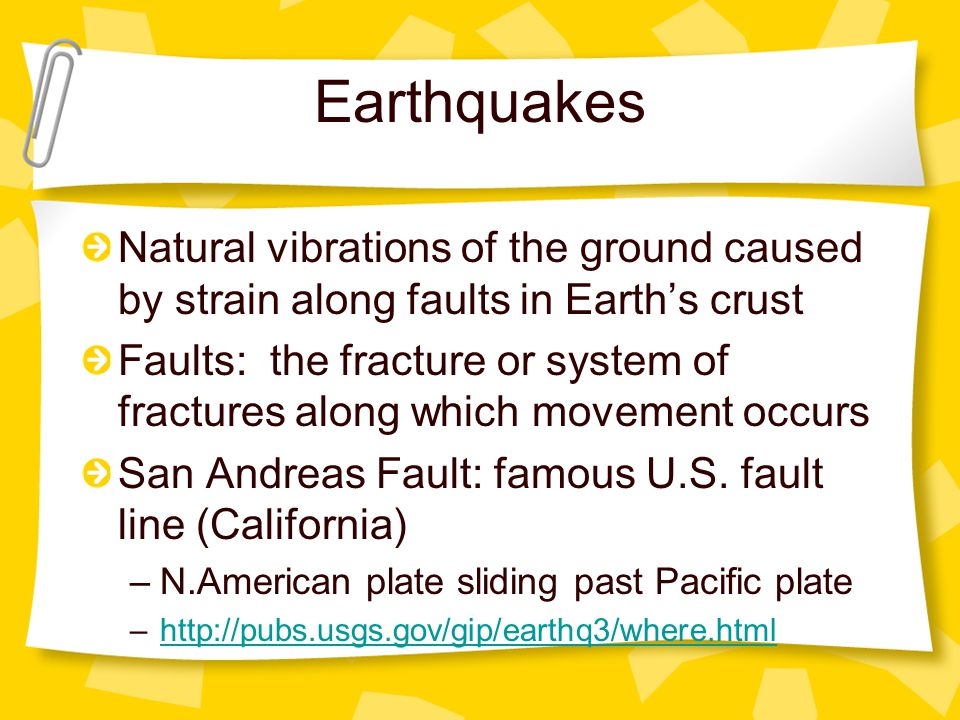 Earthquakes Natural vibrations of the ground caused by strain along faults in Earth's crust.