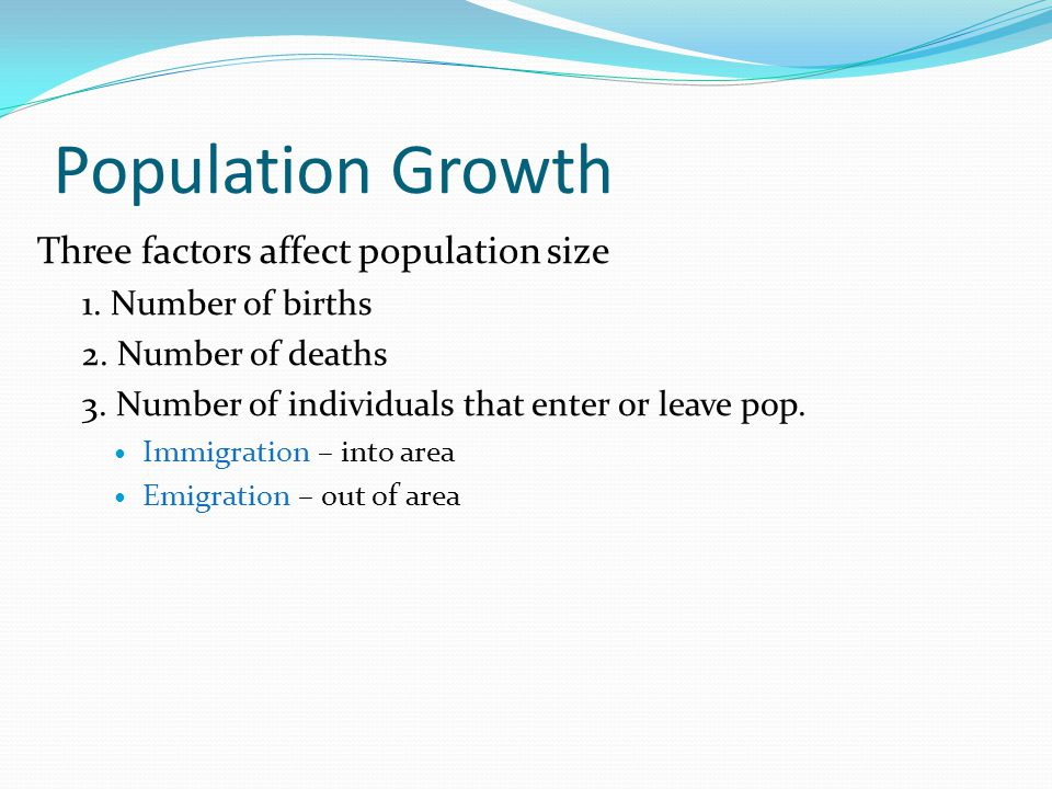 Population Growth Three factors affect population size