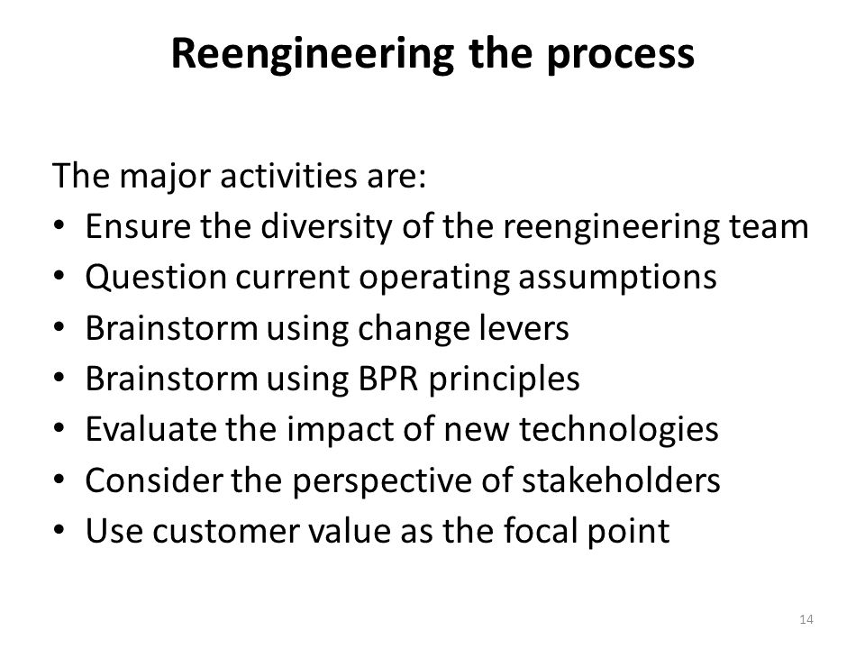 Reengineering the process