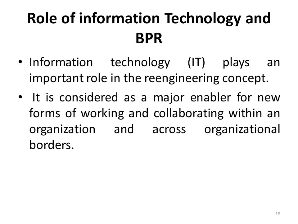 Role of information Technology and BPR
