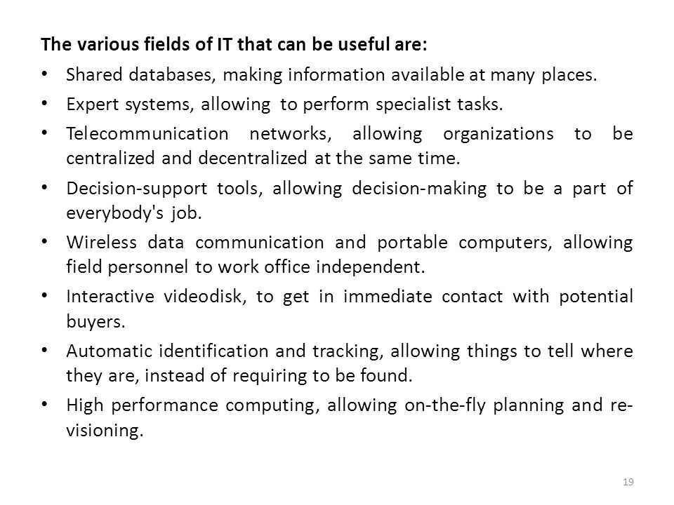 The various fields of IT that can be useful are: