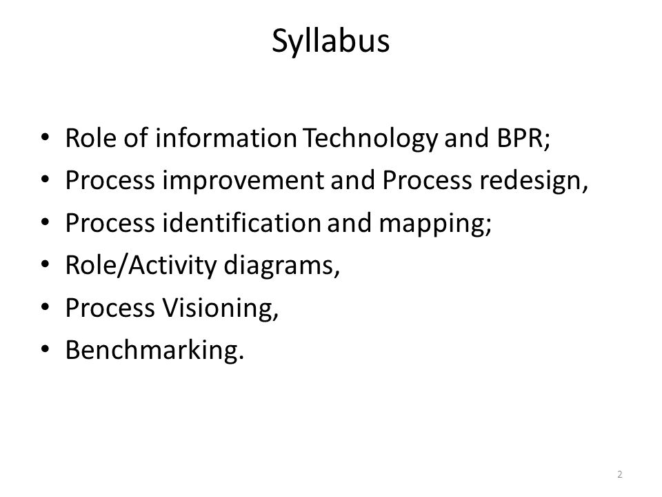 Syllabus Role of information Technology and BPR;