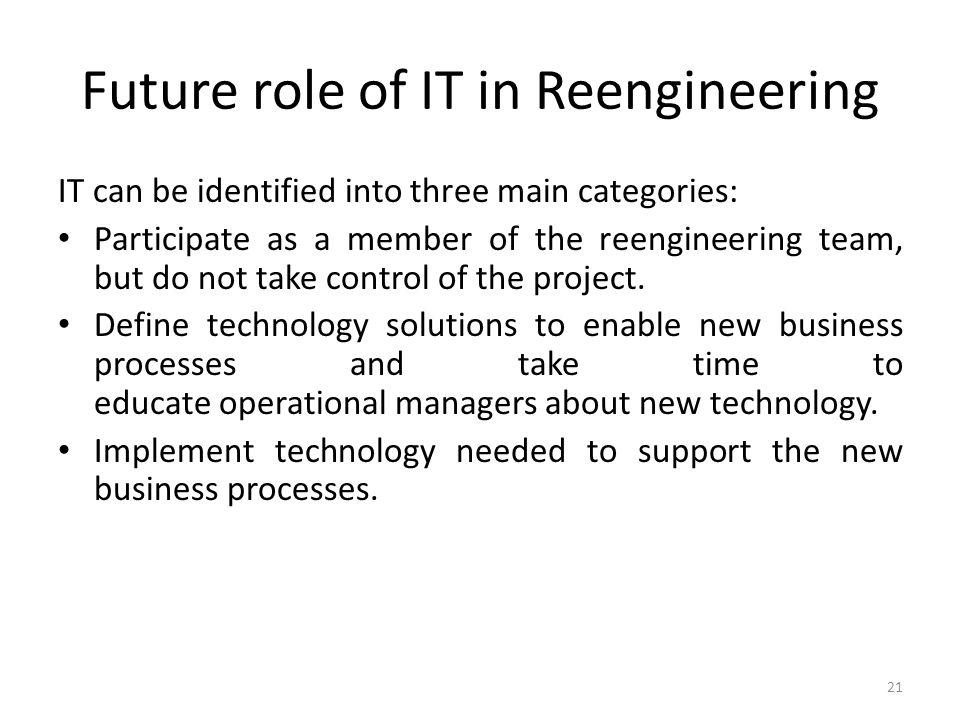 Future role of IT in Reengineering