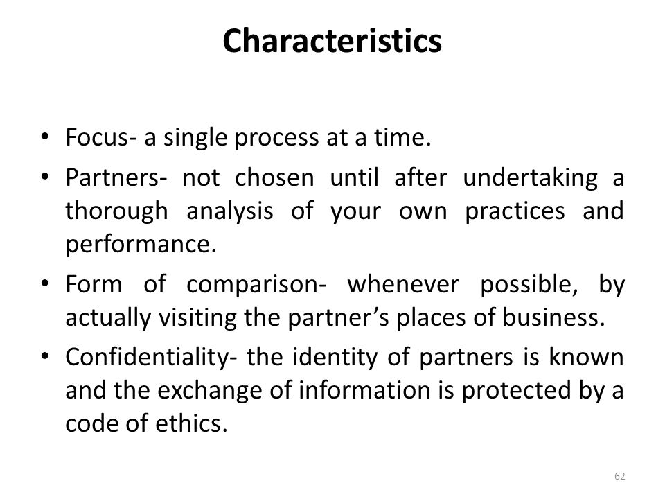 Characteristics Focus- a single process at a time.