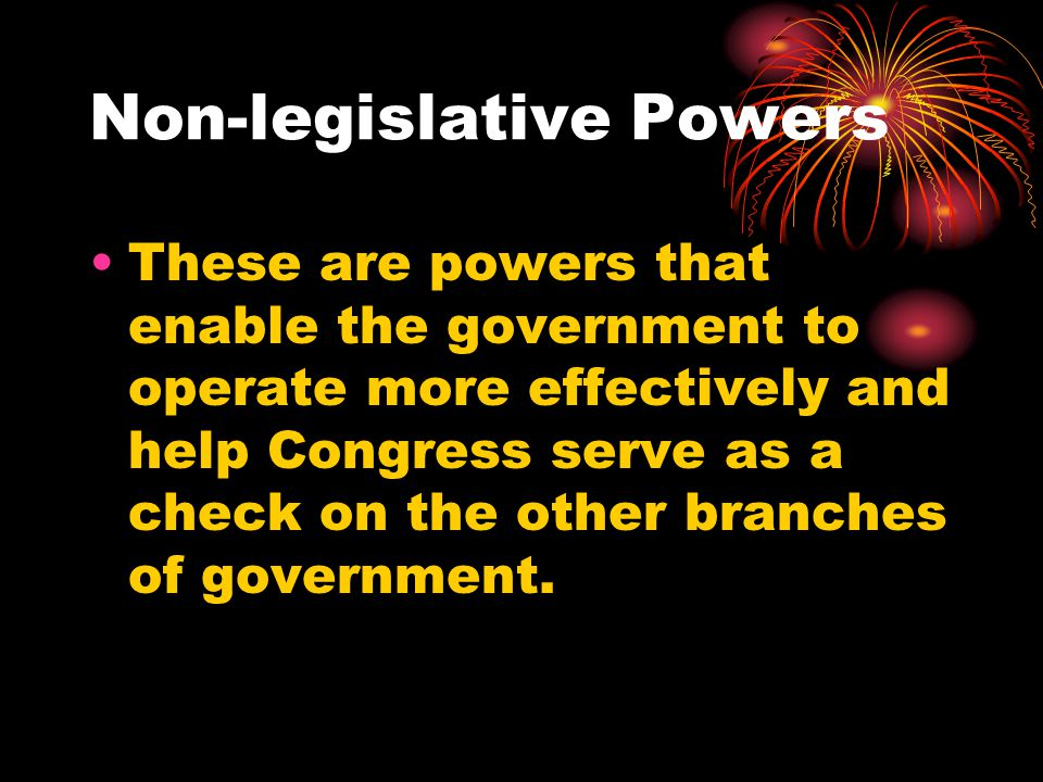 Non-legislative Powers