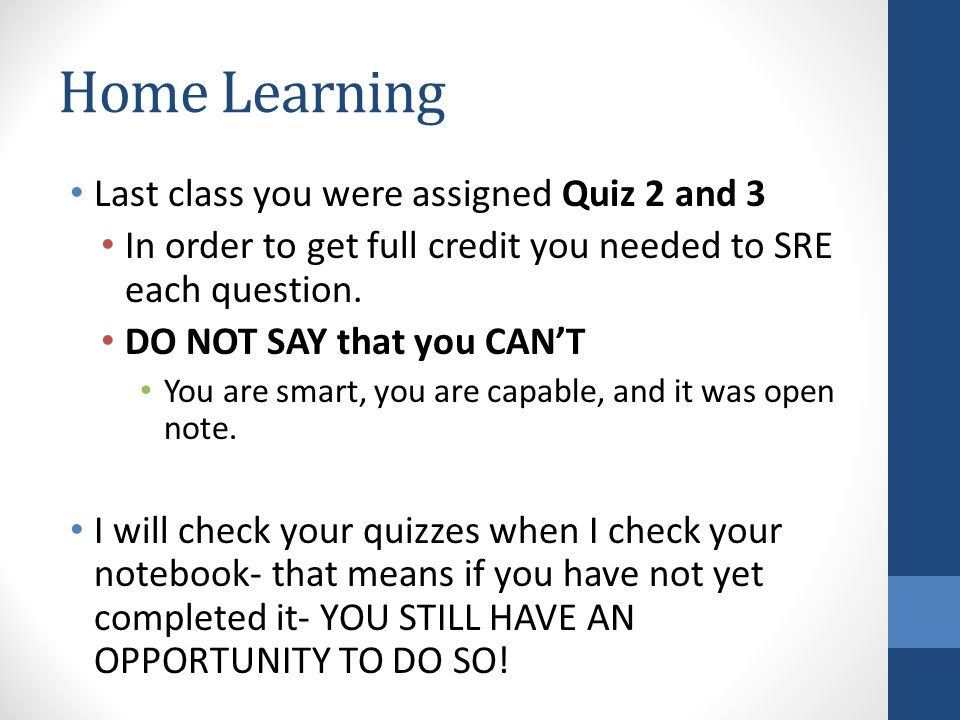 Home Learning Last class you were assigned Quiz 2 and 3