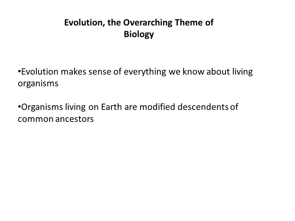 Evolution, the Overarching Theme of Biology