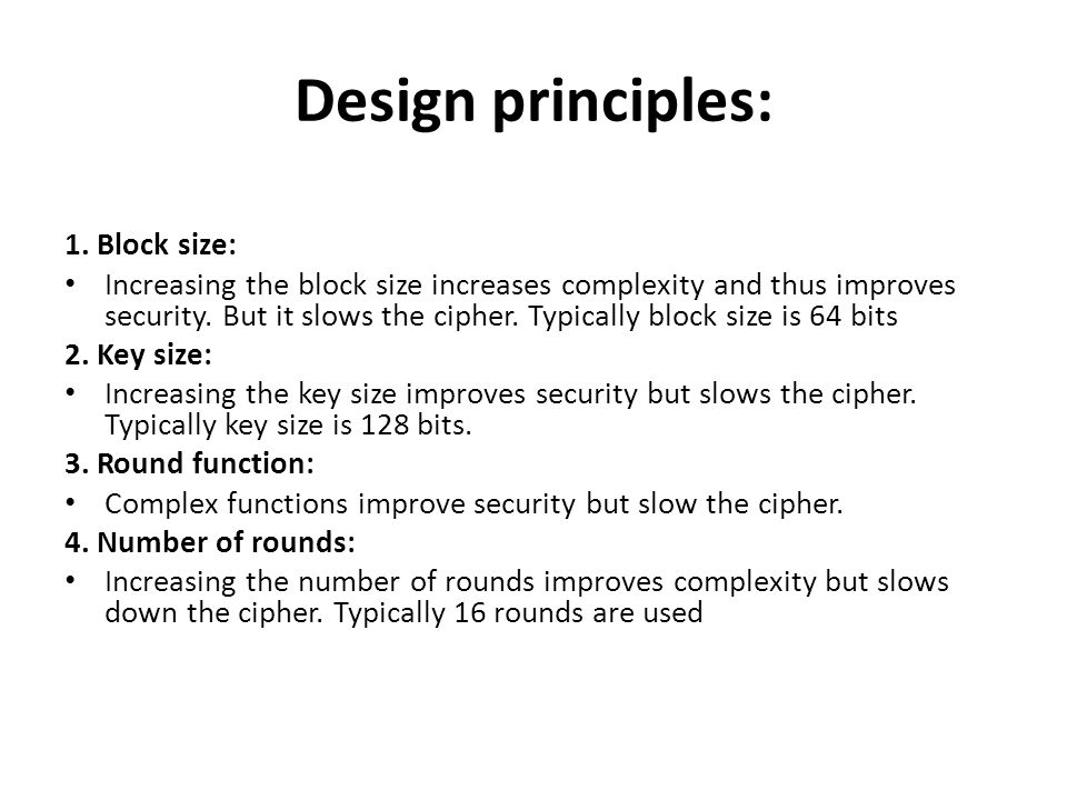 Design principles: 1. Block size: